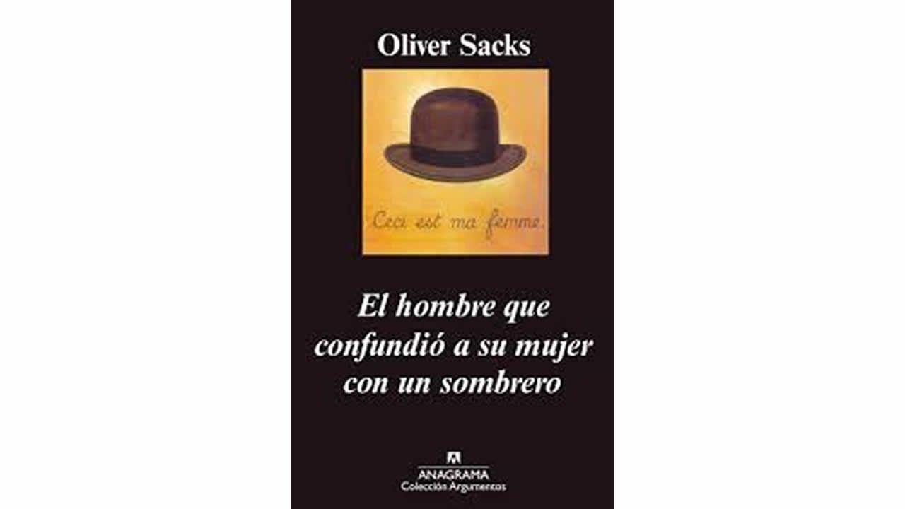 Cualquier lector curioso -y quizá un tanto despistado- puede coger el libro  de Oliver Sacks del estante de cualquier librería pensando que es una  novela.