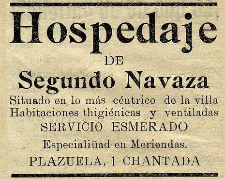 <span lang= es-es >«Habitaciones higiénicas y ventiladas»</span>.  La casa de huéspedes de Segundo Navaza ofrecía sus «servicio esmerado» en 1929 en el semanario chantadino «La Voz del Agro»