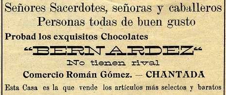 <span lang= es-es >Chocolates sin rival</span>.  El semanario La Voz del Agro anunció en 1929 los chocolates Bernárdez, reclamando curiosamente la atención de los sacerdotes, las señoras y los caballeros