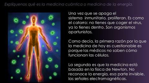 Medicina cuántica   El estado vibratorio fisiológico. Postula que el cuerpo está controlado y regulado por la energía del sistema humano. La terapéutica busca restablecer el estado vibratorio fisiológico de lo que se denomina cuerpo mecánico cuántico. Solemne estupidez.