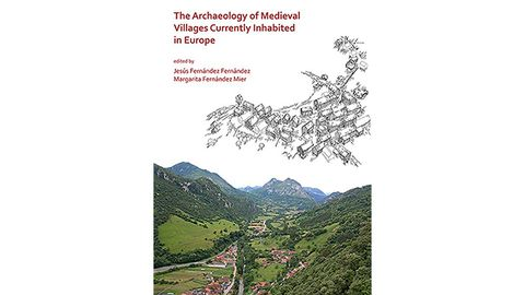 El llibru «The Archaeology of Medieval Villages Currently Inhabited in Europe»