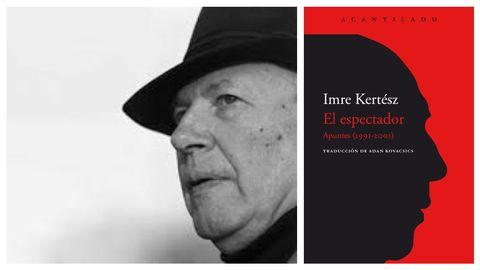 El escritor húngaro Imre Kertész (Budapest, 1929-2016). A la derecha, portada del nuevo volumen de sus diarios que edita Acantilado