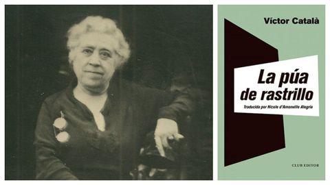 Retrato de Caterina Albert i Paradís (La Escala, Gerona, 1869-1966), mujer que se esconde tras el seudónimo de Víctor Català. A la derecha, portada de la antología de cuentos de la autora.