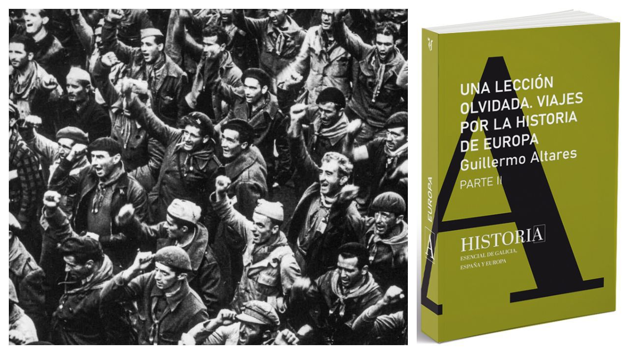 A la izquierda, un contingente de la brigadas internacionales en España en 1938. Arriba, portada del libro de Altares. Este domingo, con La Voz, por 4,95 euros, el segundo tomo de la historia de Europa de Altares (a la derecha, portada del libro)