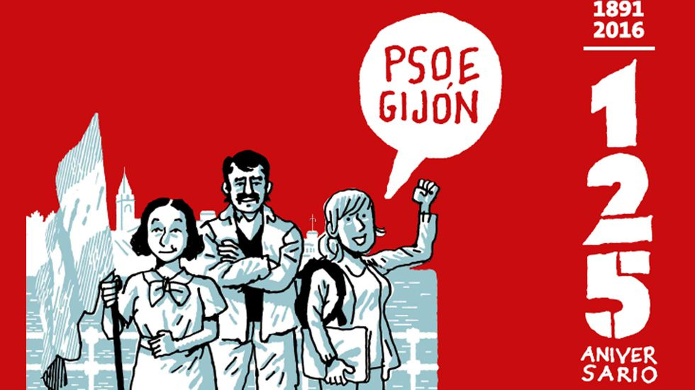 Susana Díaz le da la bienvenida a Sánchez.Cartel anunciador de la exposición sobre los 125 años de la Agrupación Socialista Gijonesa