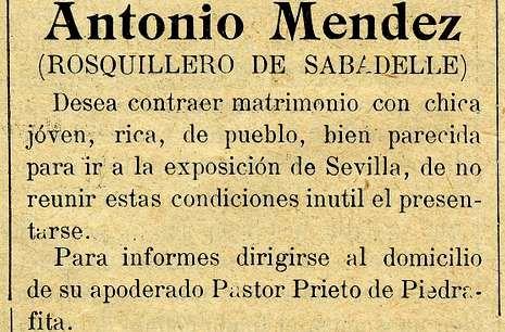 <span lang= es-es >«Joven, rica, de pueblo, bien parecida»</span>. Este anuncio fue publicado en 1913 por el periódico chantadino «La Comarca». Probablemente se trate de una broma entre amigos, de la que la víctima es un tal Antonio Méndez, «rosquillero de Sabadelle»