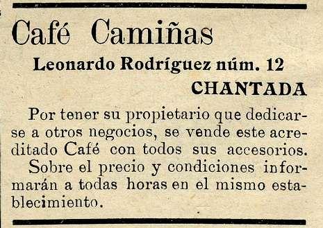 <span lang= es-es >Se vende un café</span>.  Un antiguo anuncio de «El Centinela» dejó constancia de la puesta a la venta de un café de la calle Leonardo Rodríguez cuyo dueño tenía que dedicarse a otras ocupaciones